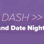 Dash and Date Night Blog Post