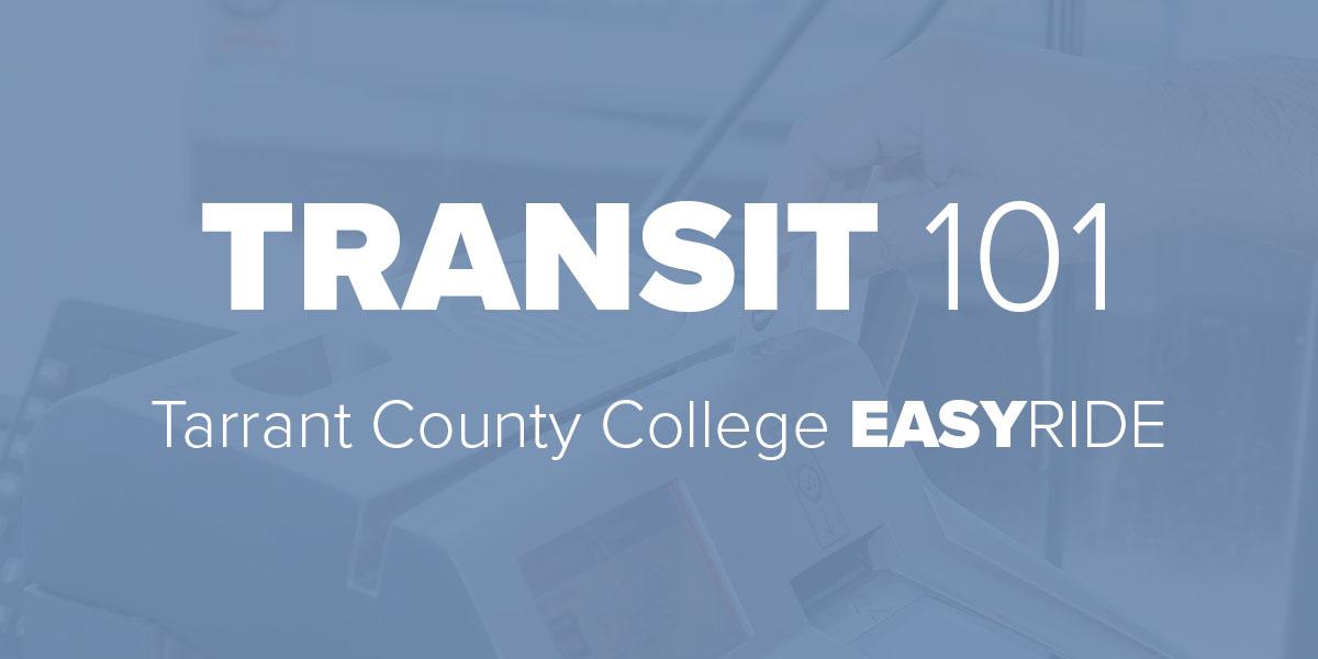 Tarrant County College EASYRIIDE Trinity Metro Blog