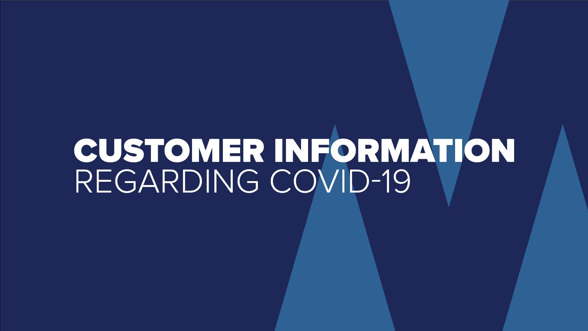 Customer Information regarding COVID-19