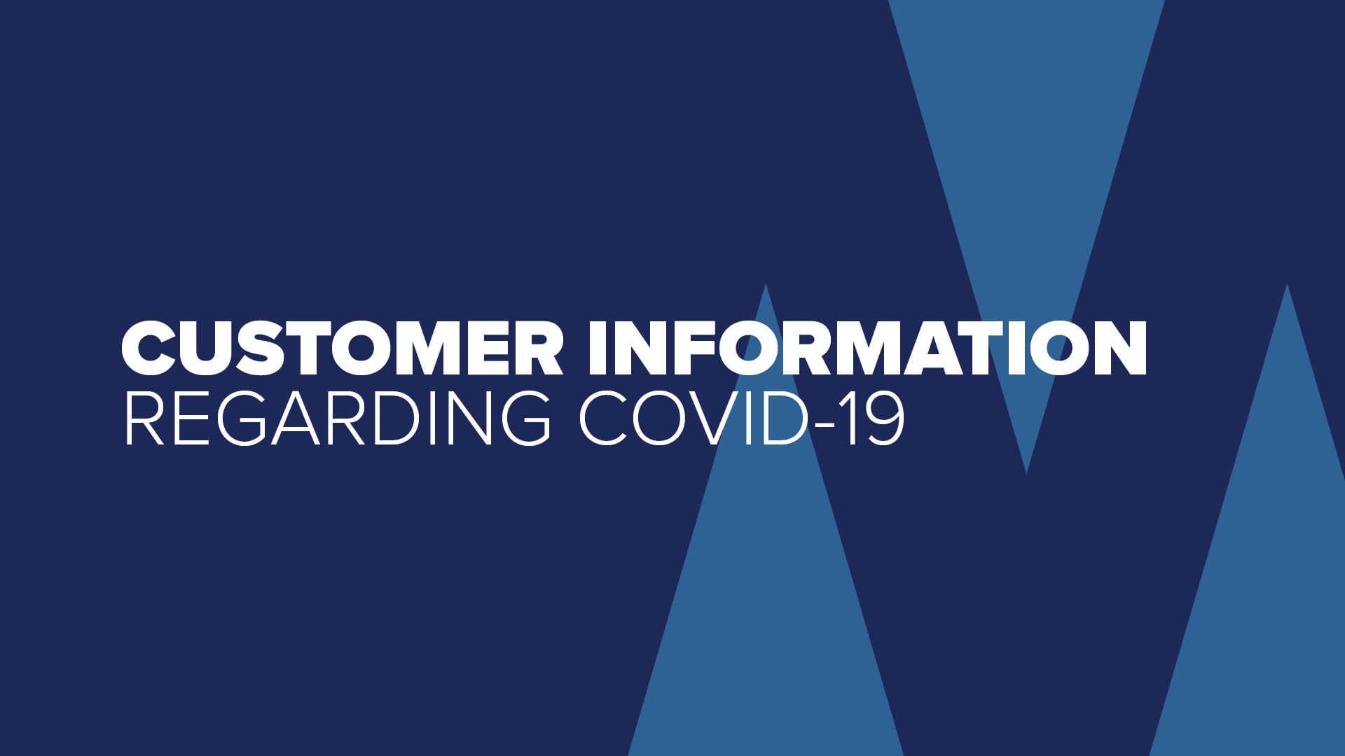 Customer Information Regarding COVID 19