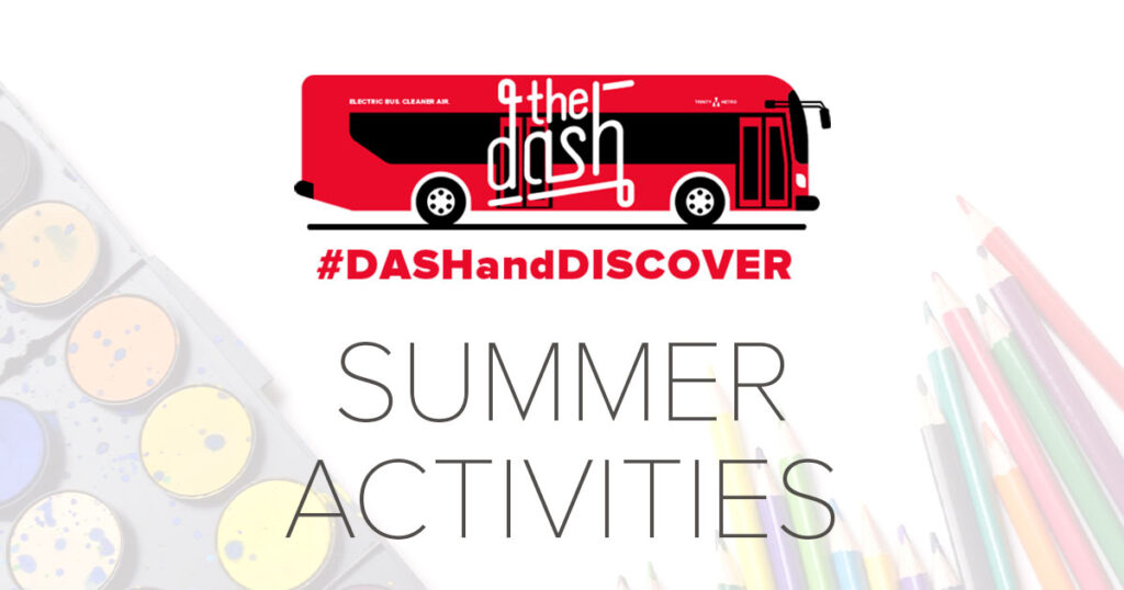 Dash Summer Activities. Trinity Metro Blog.