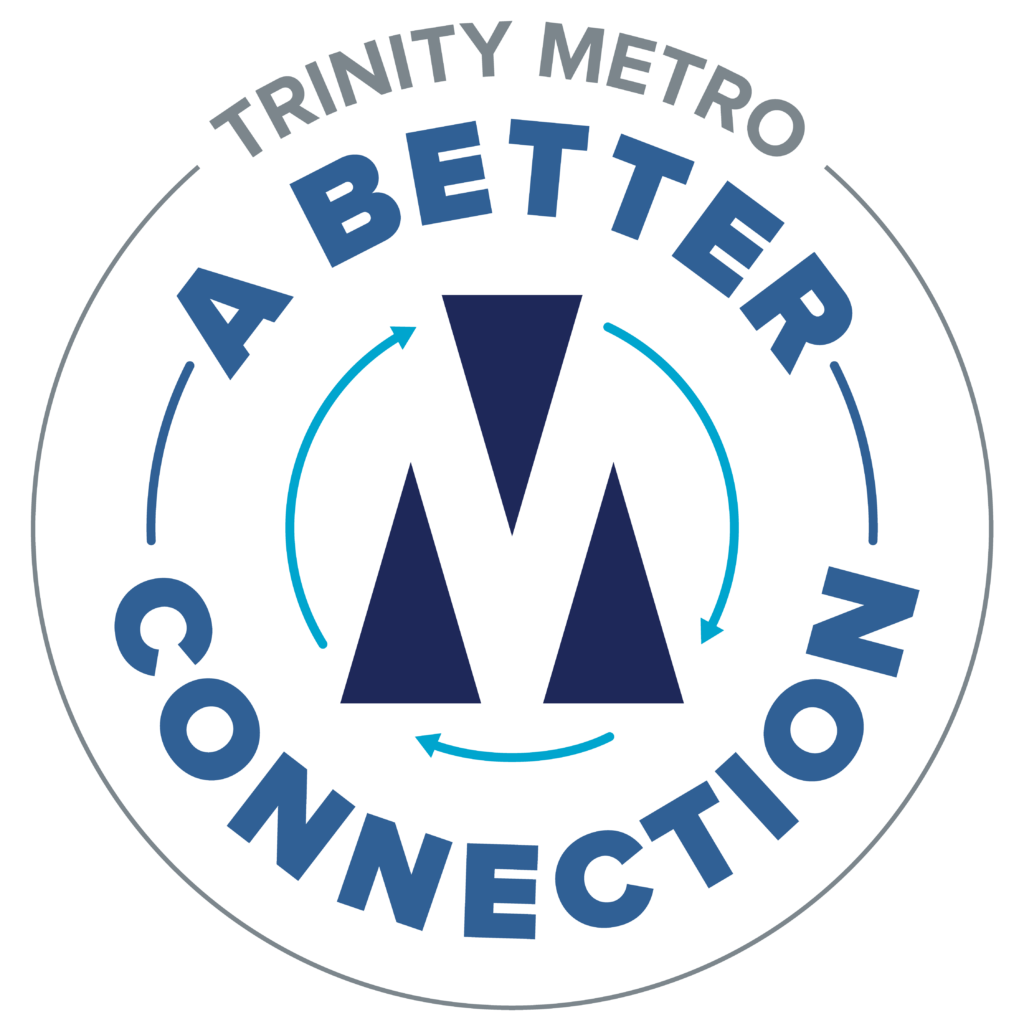 A Better Connection. Trinity Metro Blog.