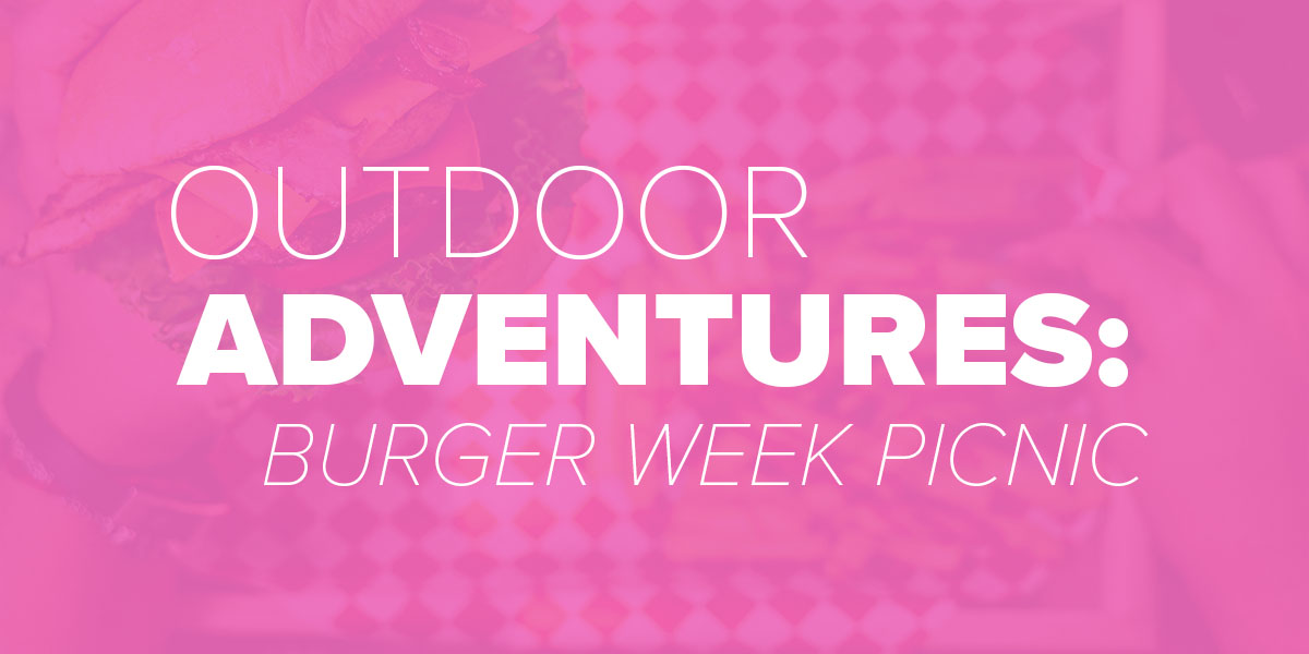 Outdoor Adventures Fort Worth Burger Week Picnic. Trinity Metro Blog.