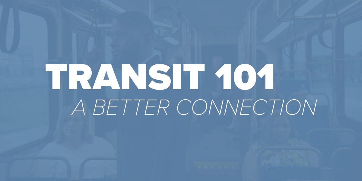 Transit 101 A Better Connection. Trinity Metro Blog.