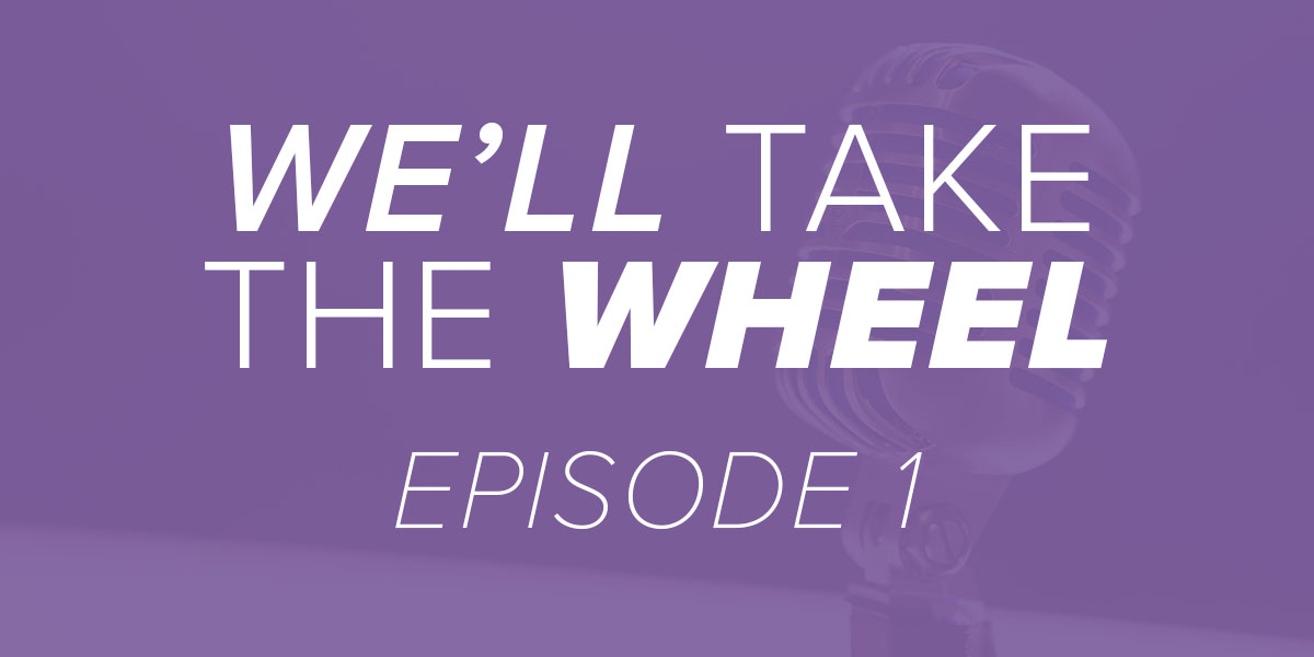 We'll Take the Wheel Episode 1 - Trinity Metro Podcast