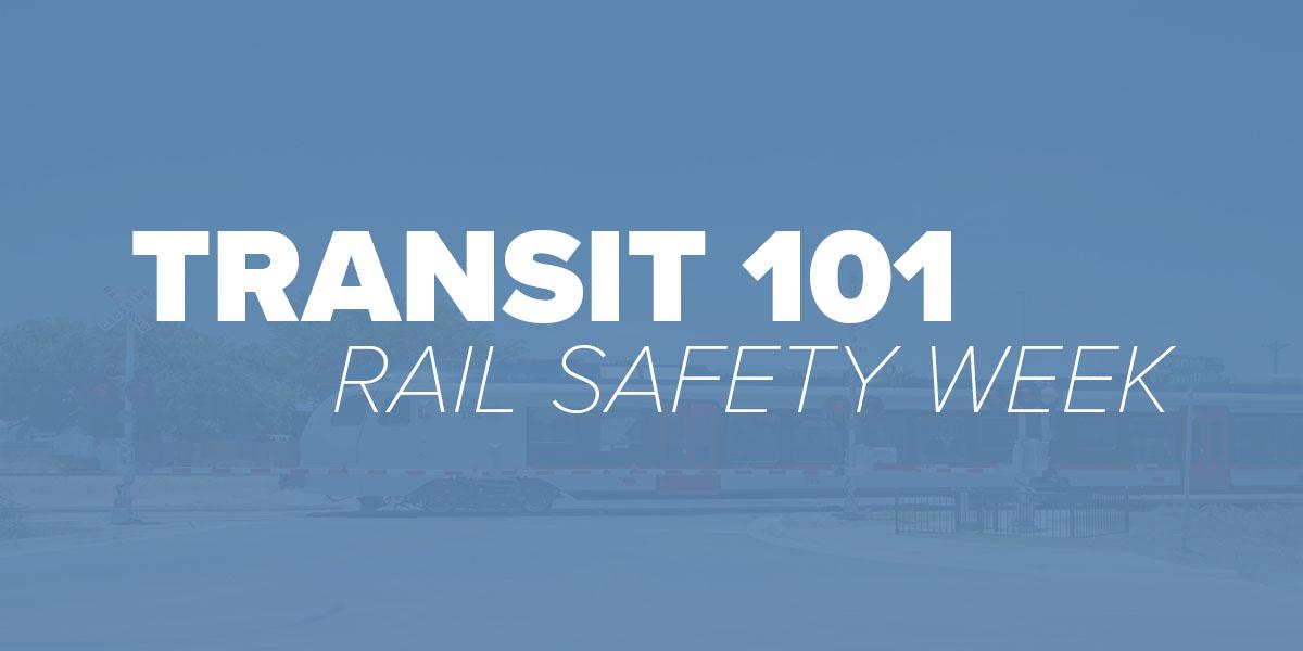 Rail Safety Week. Trinity Metro Blog.
