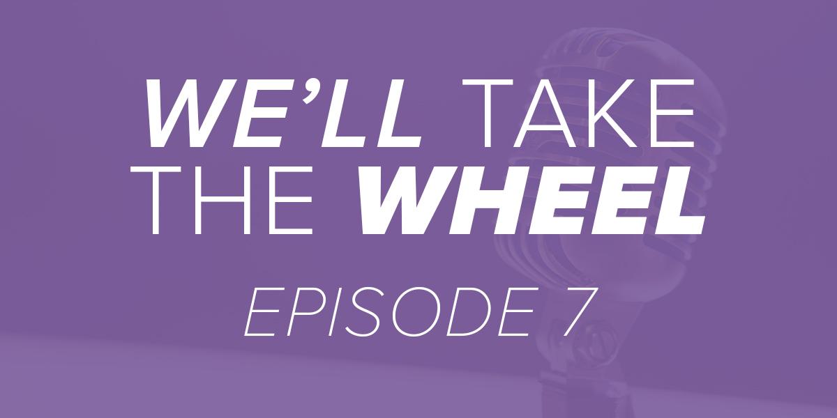 We'll Take the Wheel Episode 7 Artwork