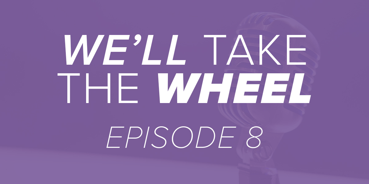 We'll Take the Wheel Episode 8