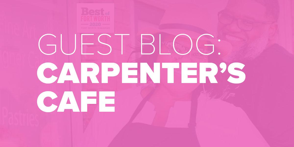 Trinity Metro Blog. Guest Blog Carpenter's Cafe