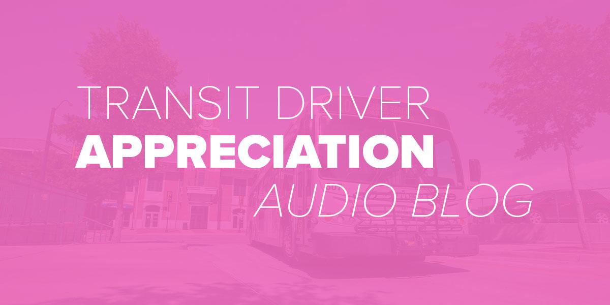 Transit Driver Appreciation Day. Trinity Metro blog.