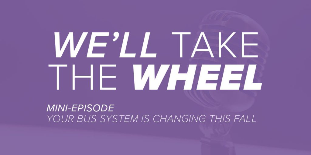 Trinity Metro Podcast Mini Episode Your Bus System is Changing this Fall
