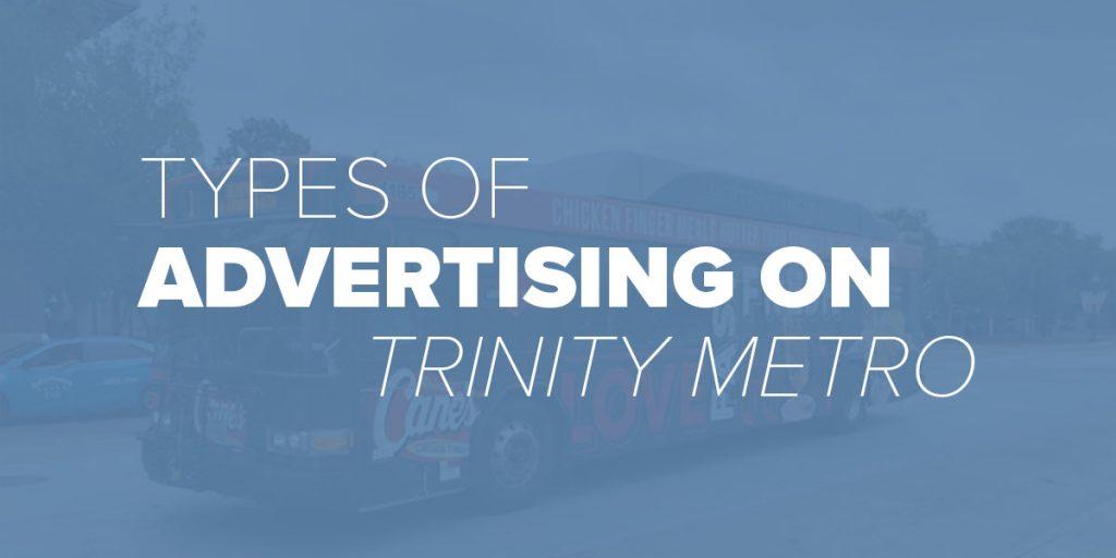 Trinity Metro Blog Types of Advertising on Trinity Metro