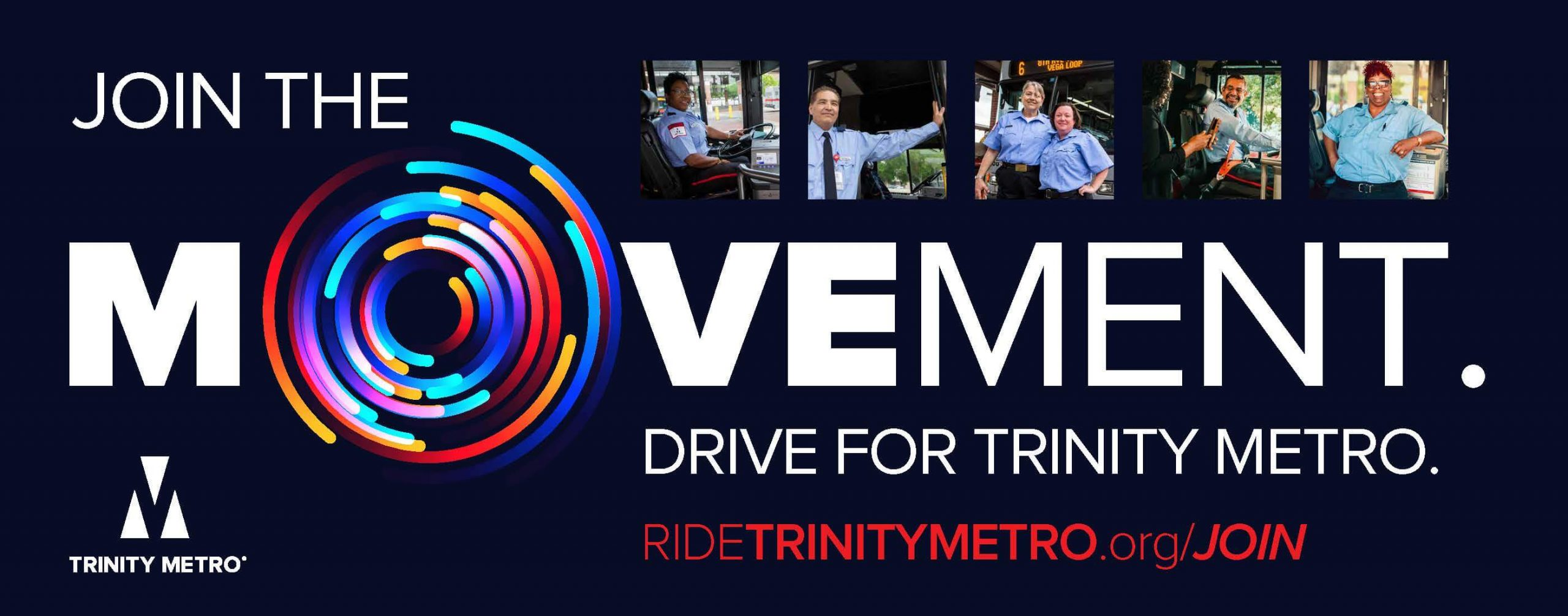 Join the Movement. Drive for Trinity Metro